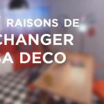 7 raisons de changer sa déco