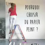 Pourquoi choisir du papier peint ?