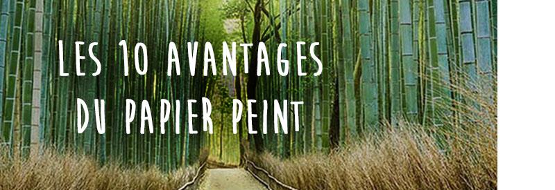les 10 avantages du papier peint
