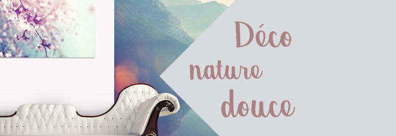 Déco nature douce pour se sentir bien chez soi